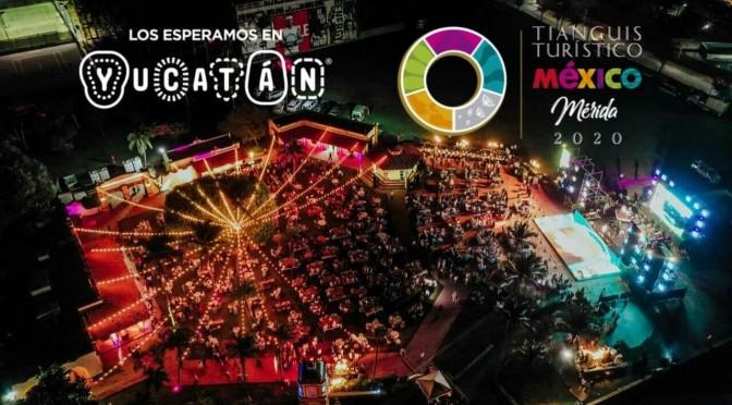 Yucatán, próxima sede del tianguis turistico 2020.