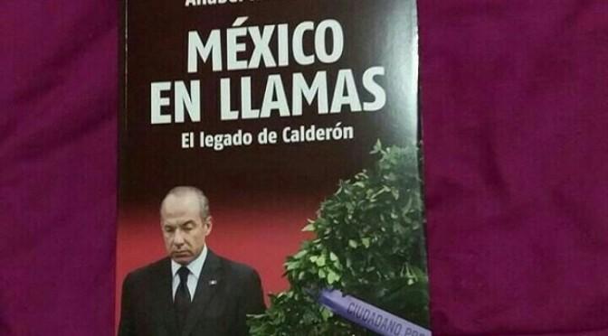 """Hernandez Anabel """"Mexico En Llamas, El Legado De Calderon"""". Libro en Linea"""