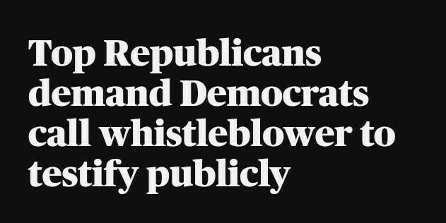 Top Republicans demand Democrats – call whistleblower to testify